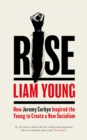 Rise : How Jeremy Corbyn Inspired the Young to Create a New Socialism - Book