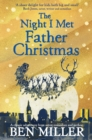 The Night I Met Father Christmas : THE Christmas classic from bestselling author Ben Miller - eBook