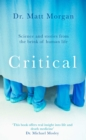 Critical : Science and stories from the brink of human life - Book