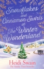 Snowflakes and Cinnamon Swirls at the Winter Wonderland : The perfect Christmas read to curl up with this winter - Book