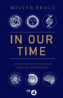 In Our Time : Celebrating Twenty Years of Essential Conversation - Book