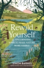 Rewild Yourself : 23 Spellbinding Ways to Make Nature More Visible - eBook