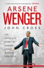 Arsene Wenger : The Inside Story of Arsenal Under Wenger - Book