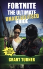 Fortnite: The Ultimate Unauthorised Guide - Book
