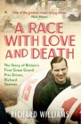 A Race with Love and Death : The Story of Richard Seaman - eBook