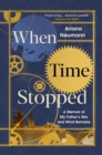 When Time Stopped : A Memoir of My Father's War and What Remains - Book