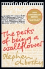 The Perks of Being a Wallflower : the most moving coming-of-age classic - Book