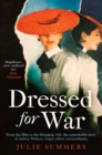 Dressed For War : The Story of Audrey Withers, Vogue editor extraordinaire from the Blitz to the Swinging Sixties - eBook
