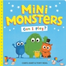 Mini Monsters: Can I Play? - Book