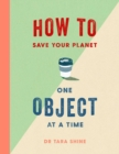 How to Save Your Planet One Object at a Time - Book