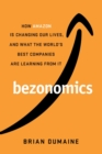 Bezonomics : How Amazon Is Changing Our Lives, and What the World's Companies Are Learning from It - Book