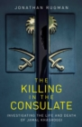 The Killing in the Consulate : Investigating the Life and Death of Jamal Khashoggi - Book