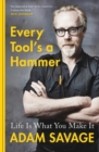 Every Tool's A Hammer : Life Is What You Make It - eBook