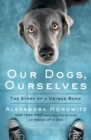 Our Dogs, Ourselves - Book