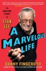 A Marvelous Life : The Amazing Story of Stan Lee - eBook