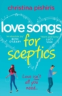 Love Songs for Sceptics : A laugh-out-loud debut love story you won't want to miss! - eBook