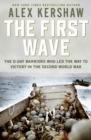 First Wave : The D-Day Warriors Who Led the Way to Victory in the Second World War - eBook