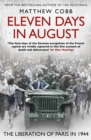 Eleven Days in August : The Liberation of Paris in 1944 - Book
