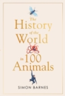 History of the World in 100 Animals - Book