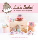 Let's Bake : A Pusheen Cookbook