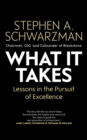 What It Takes : Lessons in the Pursuit of Excellence - Book