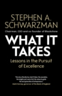 What It Takes : Lessons in the Pursuit of Excellence - eBook
