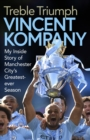 Treble Triumph : My Inside Story of Manchester City's Greatest-ever Season - Book