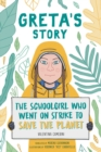 Greta's Story : The Schoolgirl Who Went On Strike To Save The Planet - eBook