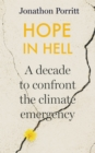 Hope in Hell : A decade to confront the climate emergency - Book