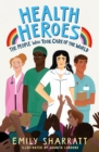 Health Heroes: The People Who Took Care of the World - Book