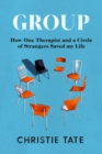 Group : How One Therapist and a Circle of Strangers Saved My Life - Book