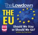 The Lowdown: The EU - Should We Stay or Should We Go? - Book