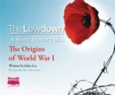 The Lowdown: A Short History of the Origins of World War I - Book