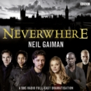 Neverwhere : A BBC Radio Full-Cast Dramatisation - Book