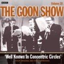 The Goon Show : Volume 30: Well Known In Concentric Circles - Book