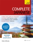 Complete Japanese Beginner to Intermediate Book and Audio Course : Learn to Read, Write, Speak and Understand a New Language with Teach Yourself - Book