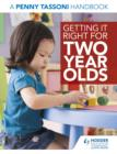 Getting It Right for Two Year Olds: A Penny Tassoni Handbook - eBook