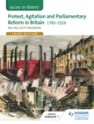 Access to History: Protest, Agitation and Parliamentary Reform in Britain 1780-1928 for Edexcel - eBook