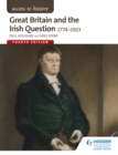 Access to History : Great Britain and the Irish Question 1774-1923 Fourth Edition - eBook