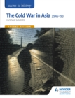 Access to History: The Cold War in Asia 1945-93 for OCR Second Edition - eBook
