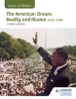 Access to History: The American Dream: Reality and Illusion, 1945-1980 for AQA - eBook