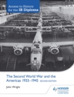 Access to History for the IB Diploma: The Second World War and the Americas 1933-1945 Second Edition - eBook