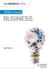My Revision Notes: AQA A Level Business - Book