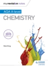 My Revision Notes: AQA A Level Chemistry - Book