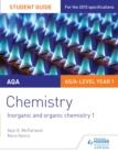 AQA AS/A Level Year 1 Chemistry Student Guide: Inorganic and organic chemistry 1 - eBook