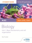 WJEC/Eduqas Biology AS/A Level Year 1 Student Guide: Basic biochemistry and cell organisation - eBook