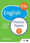 11+ English Practice Papers 1 : For 11+, pre-test and independent school exams including CEM, GL and ISEB - eBook