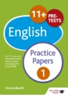 11+ English Practice Papers 1 : For 11+, pre-test and independent school exams including CEM, GL and ISEB - Book