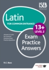 Latin for Common Entrance 13+ Exam Practice Answers Level 2 - eBook