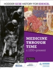 Hodder GCSE History for Edexcel: Medicine Through Time, c1250 Present - eBook